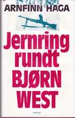 """""""Jernring rundt Bjørn West"""" av Arnfinn Haga"""