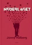 """""""Nederlaget - roman"""" av Jonny Halberg"""