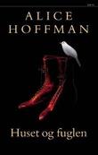 """""""Huset og fuglen"""" av Alice Hoffman"""
