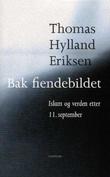 """""""Bak fiendebildet - islam og verden etter 11. september"""" av Thomas Hylland Eriksen"""