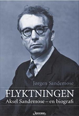 """""""Flyktningen - Aksel Sandemose - en biografi"""" av Jørgen Sandemose"""