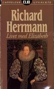 """""""Livet med Elizabeth"""" av Richard Herrmann"""
