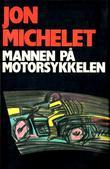 """""""Mannen på motorsykkelen"""" av Jon Michelet"""