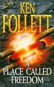 """""""A place called freedom"""" av Ken Follett"""