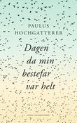 """""""Dagen da min bestefar var helt roman"""" av Paulus Hochgatterer"""