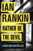 """Rather be the devil"" av Ian Rankin"
