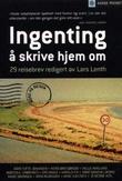 """""""Ingenting å skrive hjem om - 29 reisebrev"""" av Lars Lenth"""