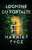 """""""Løgnene du fortalte"""" av Harriet Tyce"""