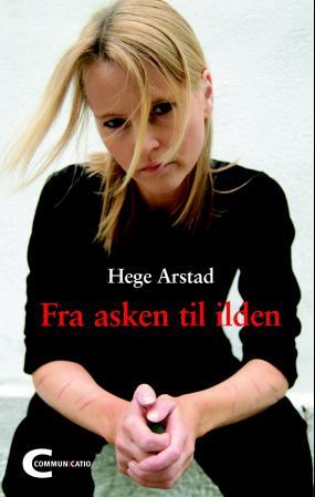"""""""Fra asken til ilden"""" av Hege Arstad"""