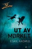 """""""Ut av mørket - roman"""" av Eskil Aasmul"""