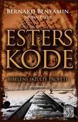 """""""Esters kode - Bibelens skjulte profeti"""" av Bernard Benyamin"""