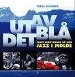 """""""Ut av det blå - femti forrykende år med jazz i Molde"""" av Terje Mosnes"""