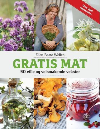 """""""Gratis mat - 50 ville og velsmakende vekster"""" av Ellen-Beate Wollen"""