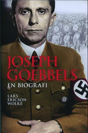 """""""Joseph Goebbels - en biografi"""" av Lars Ericson Wolke"""