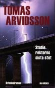 """""""Studierektorns sista stöt"""" av Tomas Arvidsson"""