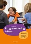 """Programmering i skolen - hvordan komme i gang?"" av Karin Nygård"