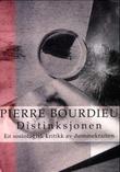 """""""Distinksjonen en sosiologisk kritikk av dømmekraften"""" av Pierre Bourdieu"""