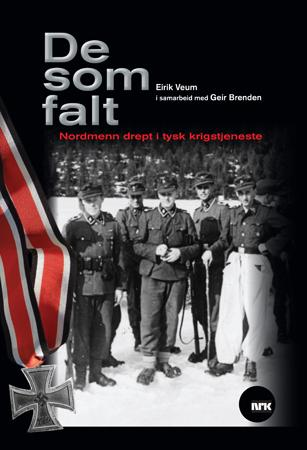 """""""De som falt - nordmenn som døde i tysk krigstjeneste"""" av Eirik Veum"""