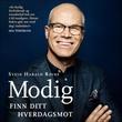 """""""Modig - finn ditt hverdagsmot"""" av Svein Harald Røine"""