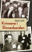 """""""Kvinnene i Rinnanbanden"""" av Idar Lind"""