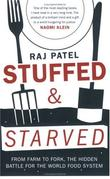 """Stuffed and Starved Markets, Power and the Hidden Battle for the World Food System"" av Raj Patel"