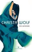 """""""Lys levende"""" av Christa Wolf"""