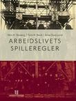 """""""Arbeidslivets spilleregler"""" av Nils H. Storeng"""