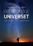 """""""Det usynlige universet - verdensrommets mørke hemmeligheter"""" av Jostein Riiser Kristiansen"""