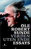 """""""Verden uten ende - essays"""" av Ole Robert Sunde"""