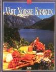 """""""Vårt norske kjøkken"""" av Kjell E. Innli"""