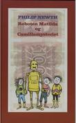 """""""Roboten Matilda og Camillamysteriet"""" av Philip Newth"""