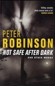 """Not safe after dark - and other works"" av Peter Robinson"