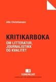 """""""Kritikarboka om litteratur, journalistikk og kvalitet"""" av Atle Christiansen"""