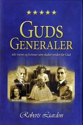 """""""Guds generaler"""" av Roberts Liardon"""
