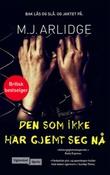 """""""Den som ikke har gjemt seg nå"""" av M.J Arlidge"""