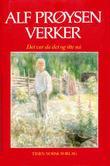 """""""Verker. Bd. 3 - det var da det og itte nå"""" av Alf Prøysen"""