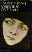 """""""Forbrytelse og straff. Bd. 1 - roman i seks deler med en epilog"""" av Fjodor Mikhajlovitsj Dostojevskij"""