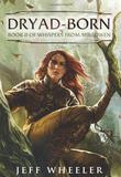 """Dryad-Born - Whispers from Mirrowen #2"" av Jeff Wheeler"