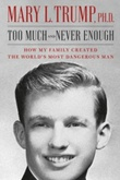 """Too much and never enough - how my family created the world's most dangerous man"" av Mary L. Trump"