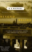"""Beyond belief - Islamic excursions among the converted peoples"" av V.S. Naipaul"