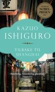 """""""Tilbake til Shanghai"""" av Kazuo Ishiguro"""