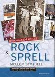 """""""Rock & sprell mellom syv fjell - Bergensrockens historie"""" av Jo Gjerstad"""