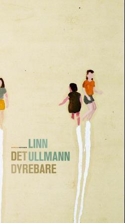 """""""Det dyrebare - roman"""" av Linn Ullmann"""