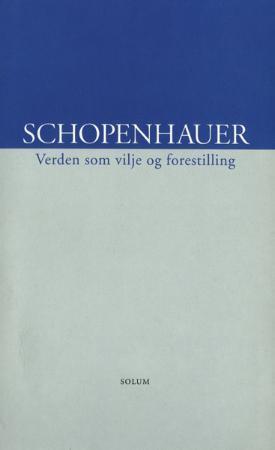 """""""Verden som vilje og forestilling"""" av Arthur Schopenhauer"""