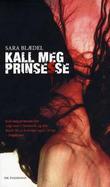 """""""Kall meg prinsesse"""" av Sara Blædel"""