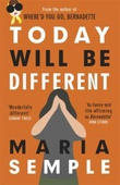 """Today will be different"" av Maria Semple"