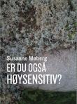 """""""Er du også høysensitiv?"""" av Susanne Møberg"""
