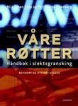 """""""Våre røtter håndbok i slektsgransking"""" av Nils Johan Stoa"""