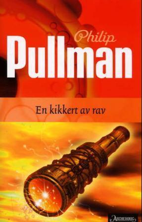 """""""En kikkert av rav - den mørke materien III"""" av Philip Pullman"""