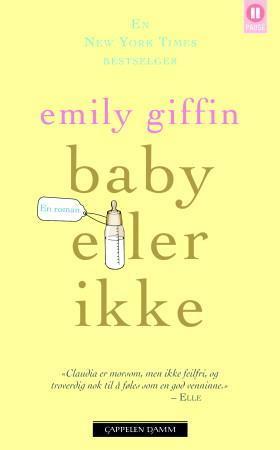 """""""Baby eller ikke"""" av Emily Giffin"""